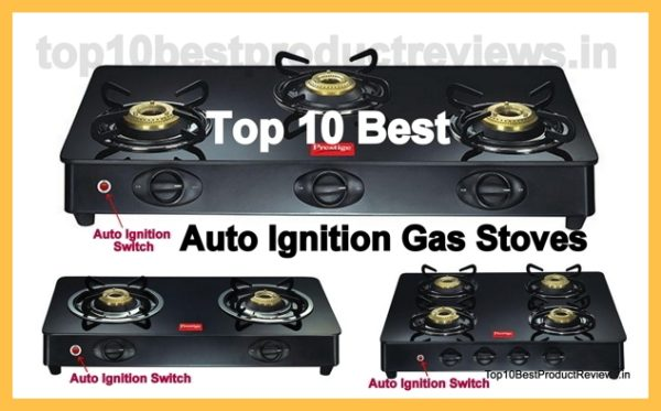Best Auto Ignition Gas Stove in India 2018