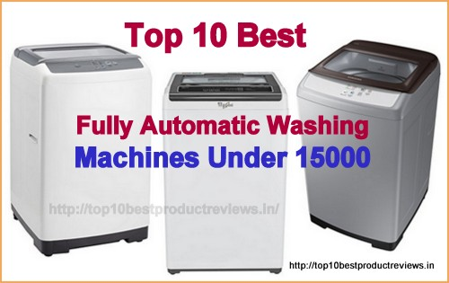 Best Fully Automatic Washing Machines Under 15000 in India