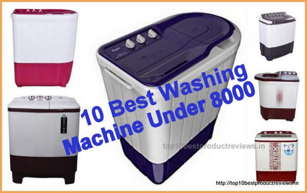 Best Washing Machine Under 8000 Rupees in India