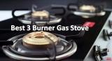 Best 3 Burner Gas Stove Under 5000 in India