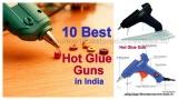 Top 10 Best Glue Guns in India Online